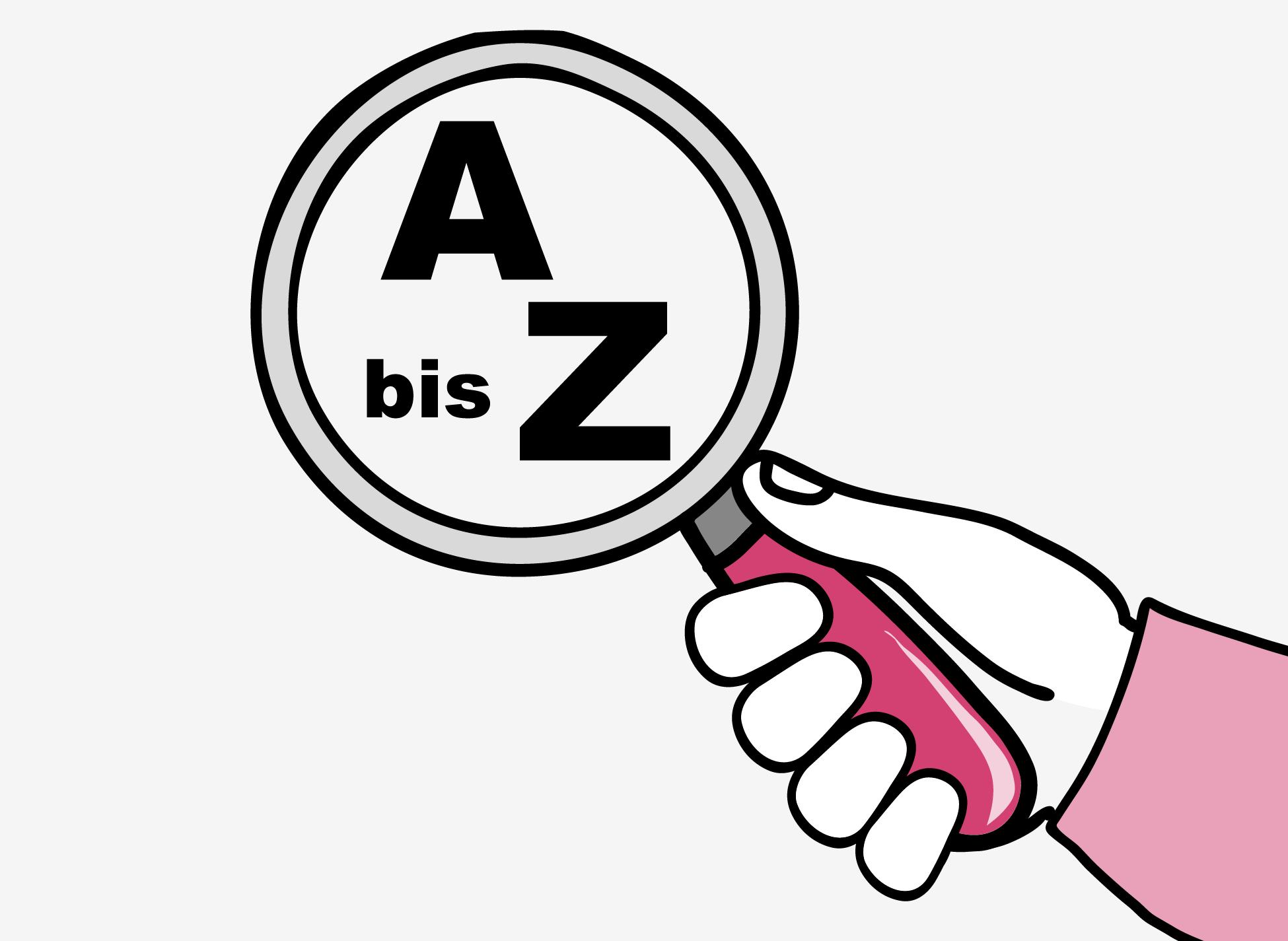 Eine Hand hält eine Lupe vor den Text: A bis Z